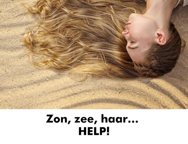 Zon, zee, haar… HELP!